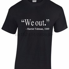 9aa64f8c We Out Harriet Tubman 1849 Quote - Men's Black Short Sleeve T-Shirt(China