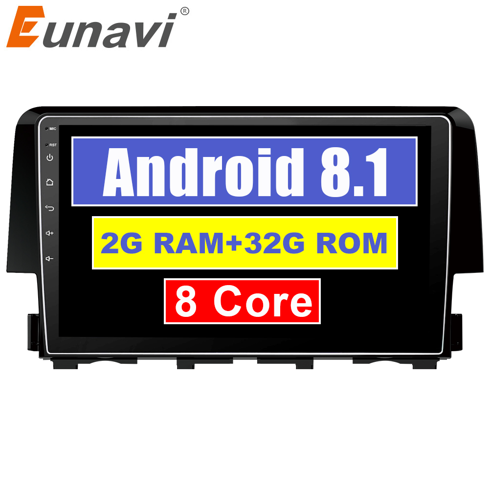Eunavi  Android 8.1 2 DIN Car dvd Video GPS head unit For Honda Civic 2016 2017 2018 car radio gps stereo with Octa Core 2+32G