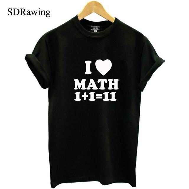 Funny MATH I Love Math letter print T shirts womens Shirt Gift Funny tops Geek Math Cool tees Math Teacher drop ship