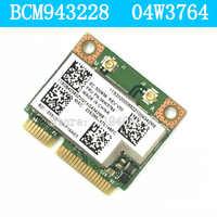 IBM BCM943228HMB 04W3764 WI-FI Беспроводной Bluetooth 4,0 Половина MINI PCI-E карта Благодаря компактному размеру lenovo E130 E135 E330 E335 E530 E535 E430
