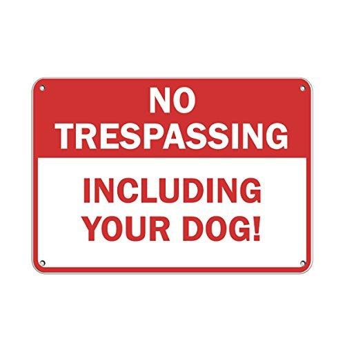 Us 21 99 Aliexpress Com Buy Personalized Metal Signs For Outdoors No Trespassing Including Your Dog Pet Animal Aluminum Metal Sign 12x18 Street