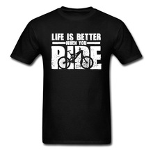 Mountain Bike Cycle Rider Casual T-Shirt Life Is Better When You Ride O Neck Cotton Mens Tops T Shirt New Design Sweatshirts