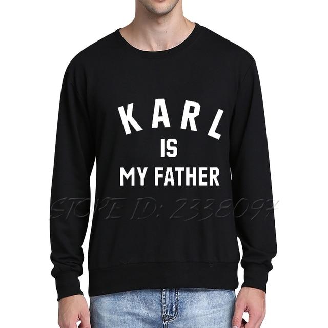 Karl Is My Father Hoodie Men Crewneck Casual Loose Sweatshirt Pullover Thick Fleece Warm Sudaderas Hip Hop Men Moletom XXL