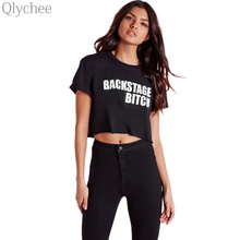 Qlychee Summer Spring Casual Women T-shirt Backstage Bitch Letter Print Black Short Sleeve T Shirt Loose Female Crop Top