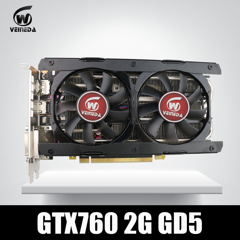 Video Card Veineda GTX760 2GB GDDR5 256Bit 6004MHz DVI HDMI Stronger than GTX950, GTX750Ti free shipping new hd6850 2gb gddr5 256bit game card hdmi vga dvi port 6850 2gb original graphic card ati radeon for desktop