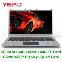 Yepo ноутбука 15,6 ''с 1920x1080 P Дисплей Intel ноутбук с четырехъядерным процессором с 6G RAM 64g EMMC и 64 г TF карты Встроенная память Ultrabook для игры