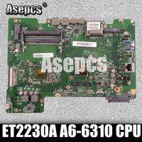 Asepcs для ASUS все в одном ET2230A ET2230 Mianboard материнская плата 216 0867040 AM6310ITJ44JB A6 6310 cpu 4 ядра