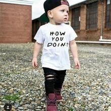 How You Doin/футболка для маленьких девочек летние повседневные футболки с короткими рукавами для мальчиков детские модные топы, летняя футболка для девочек