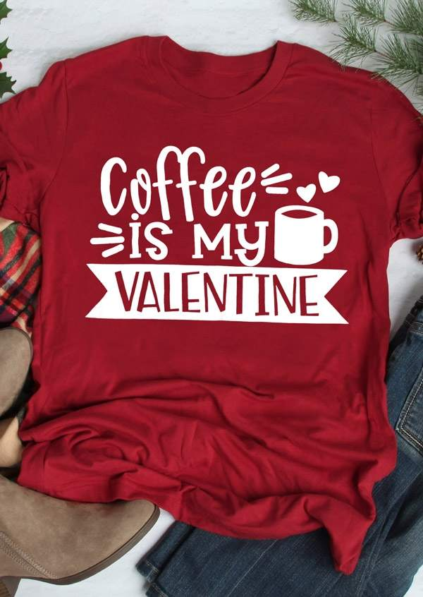 bca83fdab8 Detail Feedback Questions about Coffee Is My Valentine T Shirt Tee Women  funny graphic tshirt Red tees Valentines Day t shirt Feminina Camiseta  shirts on ...