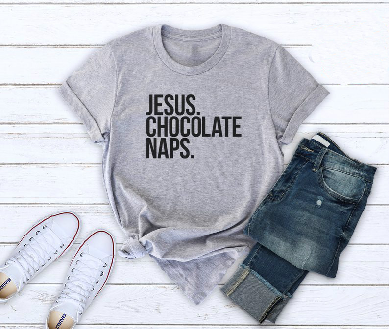 Jesus Chocolate Naps Letters Women Tshirt Cotton Casual Funny T Shirt For Lady Yong Girl Top Tee Drop Ship S-218