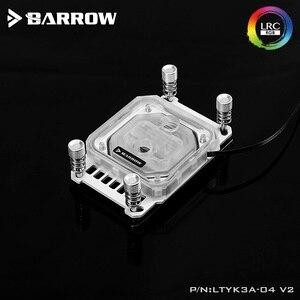 Image 2 - Barrow LTYK3A 04 V2, For RyzenAMD/AM4/AM3 CPU Water Blocks, LRC RGB v2 Acrylic Microcutting Microwaterway Water Cooling Block