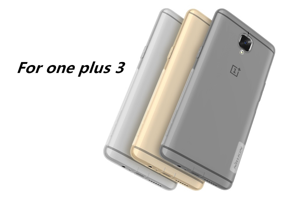 Nillkin ясный ТПУ чехол силиконовый чехол для oneplus 3 ультра тонкий мягкий чехол tpu для oneplus 3 три кожи телефона, чехол для переноски