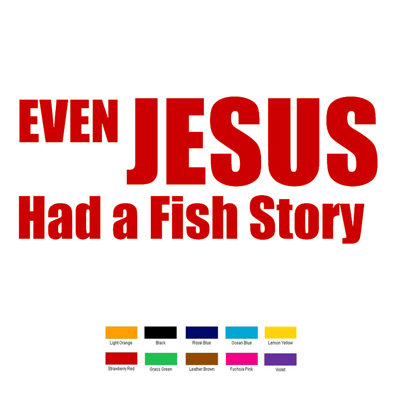 Car stying 15cm x 6cm Even Jesus Had Fish Story Car Sticker For Truck Window Bumper Auto SUV Door Laptop Kayak 11 Colour Jdm