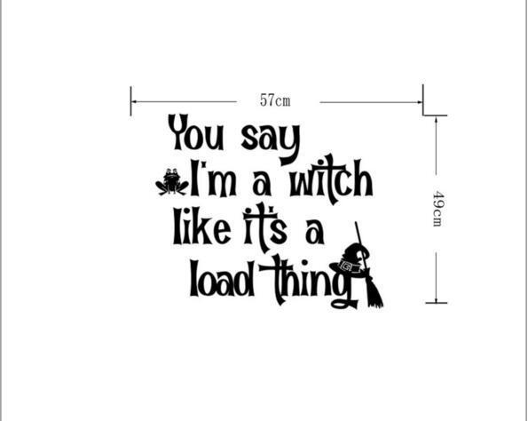 Creative You Say I M A Witch Quote Sticker Halloween Festival Decor Diy Wall Sticker Poster Wallpaper Party Home Decoration Wallpapers Aliexpress
