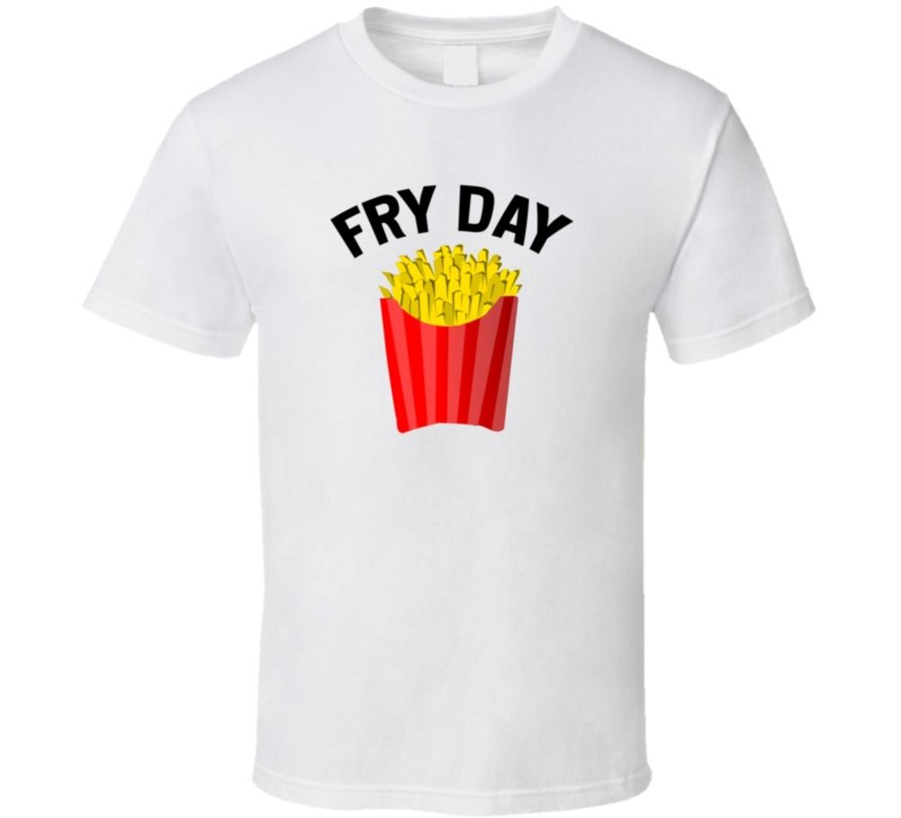 Hip Hop 2017 Casual Fry Day Friday Funny College Work T Shirt