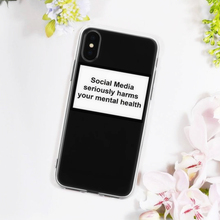 Social Media Seriously Harms Your Mental Health Soft Silicone Clear New Phone Case Cover For iPhone 6S 7 8 Plus 5S X XS XR XSMax