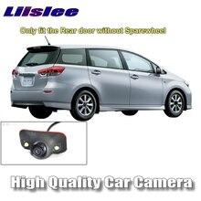 Liislee автомобиля Камера для toyota wish ae10 2003 ~ 2009 ae20 2009 ~ 2017 Высокое качество заднего вида Резервное копирование Камера ночной вид CCD + RCA