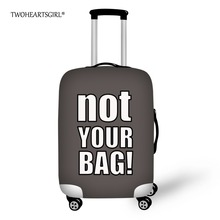 Twoheartsgirl Not Your Bag Travel Luggage Protective Dust Cover Elastic 18/20/22/24/26/28inch Suitcase Cover Luggage Accessories