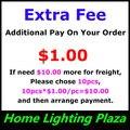 Taxa Extra de adicional em sua ordem. $ 1.00 para cada se precisa $ 10.00 mais de frete, Por favor escolher 10 pcs e organizar o