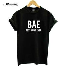 BAE best aunt ever Shirt Auntie casual T Shirt Bae Aunt Tee New Aunt cotton tops plus size drop ship stomacher zhu aunt 5221000 2015