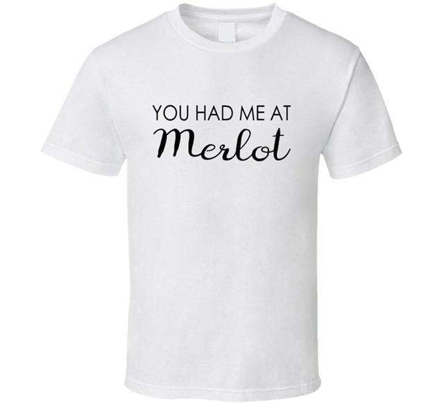 496e635d You Had Me At Merlot Tee Funny Wine Drinking Cute T Shirt-in T ...