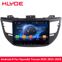 KLYDE 10.1 IPS 4G Octa Core 4GB RAM 32GB ROM Android 8 7.1 6 Car DVD Multimedia Player Radio For Hyundai Tucson IX35 2015 2018