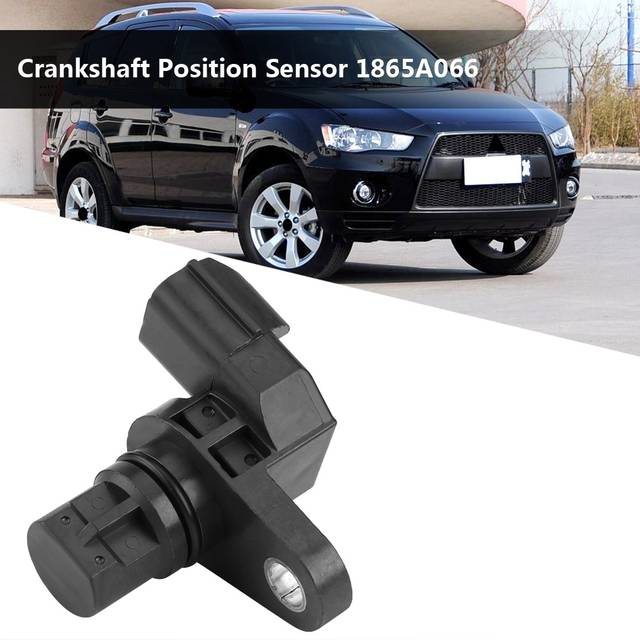 US $8 08 21% OFF|Crankshaft Position Sensor for Mitsubishi Outlander Lancer  2008 2009 2010 2011 1865A066 Auto Replacement Parts Car Styling-in