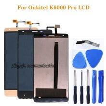 Per Oukitel K6000 Pro display LCD e touch screen digitizer componenti Per k6000 pro LCD prova di 100% di trasporto libero + strumenti