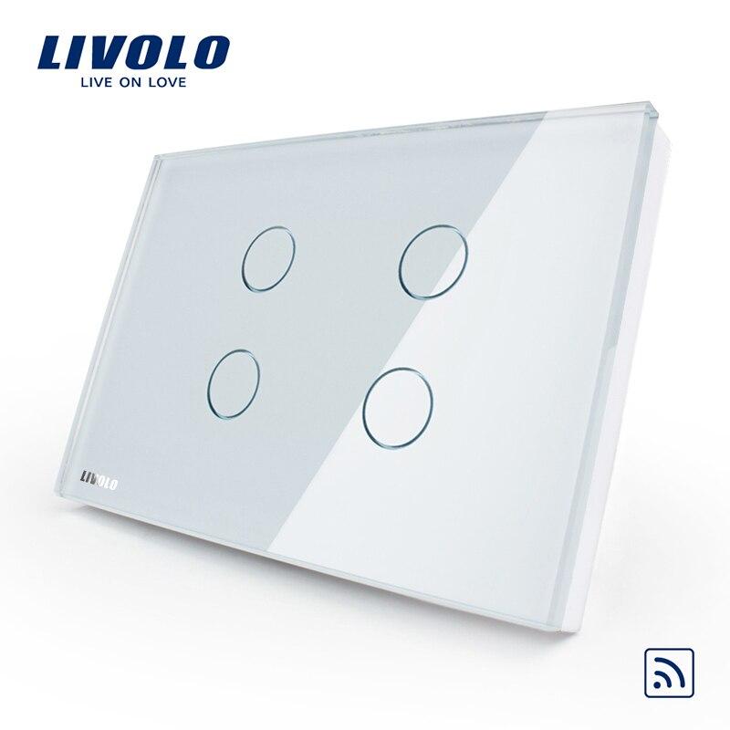 Livolo padrão DOS EUA 4 gang Parede Light Touch Interruptor Remoto, VL-C304R-81 AC 110 ~ 250 V Painel de Vidro Cristal Branco, Sem controle remoto