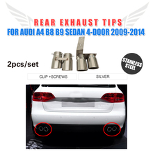 Stainless Steel 2pcs/set Car Muffler Exhaust End Tips for Audi A4 B8 B9 2009-2014 Car Accessories