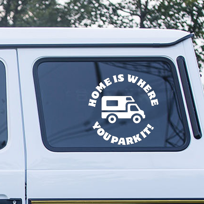 HOME IS WHERE YOU PARK IT Vinyl Sticker Ideal for Campervan Motorhome Window