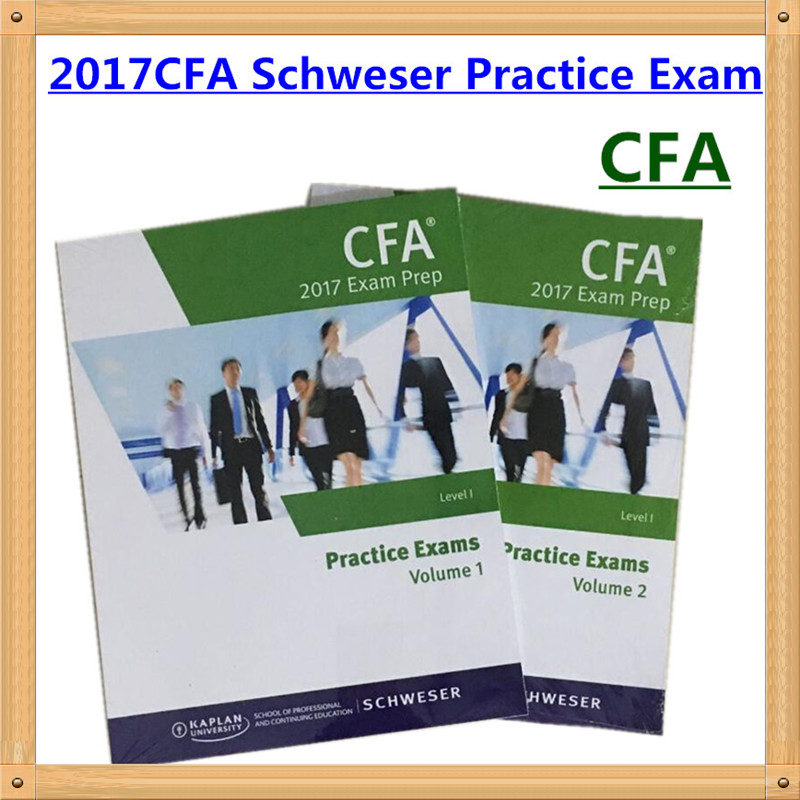 2017 CFA Level 1 Schweser Practice Exams Volume 1/Volume 2