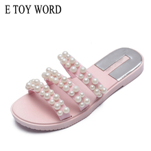 Купить с кэшбэком E TOY WORD Ladies Fashion Slippers Flats Sandals Beading Solid Women Leisure Summer Shoes Women Daily Party Footwear Size 36-40