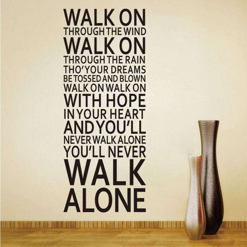 Large Size Art You'll Never Walk Alone Inspirational Quotes Vinyl Wall Sticker Liverpool Team Song Lyrics Home Decor Wall Decal