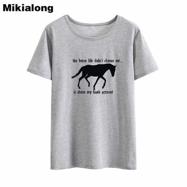 93ace08b44055 US $6.97 36% OFF|Mikialong The Horse Life Didn't Choose Me Funny T Shirts  Women 2018 Loose 100%cotton Women Tshirt Casual Tumblr Tee Shirt Femme-in  ...