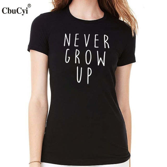 9cb5194289 placeholder Funny T Shirt Never Grow Up Slogan tee shirt Women's Cotton  Tops Tumblr Hipster Letters Printed