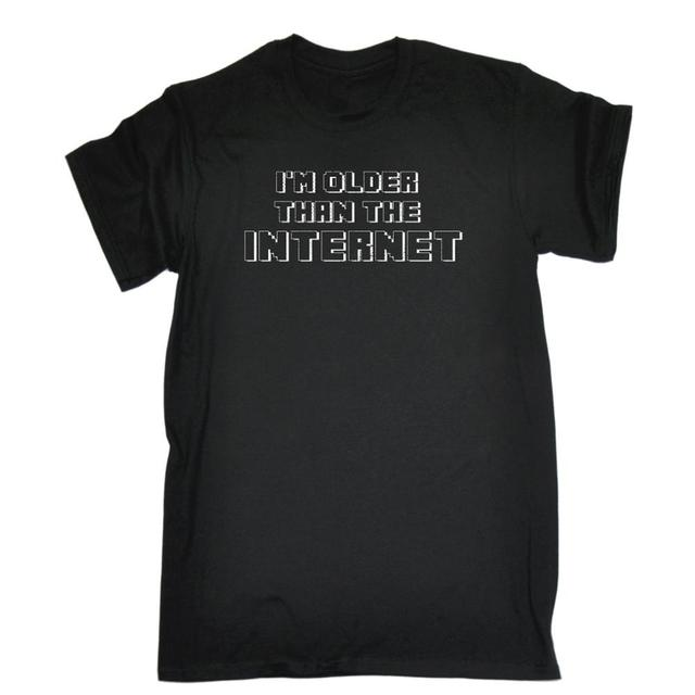Im Older Than The Internet T Shirt Tee Geek Computer Dad Funny Birthday Gift New Design Cotton Male Designing