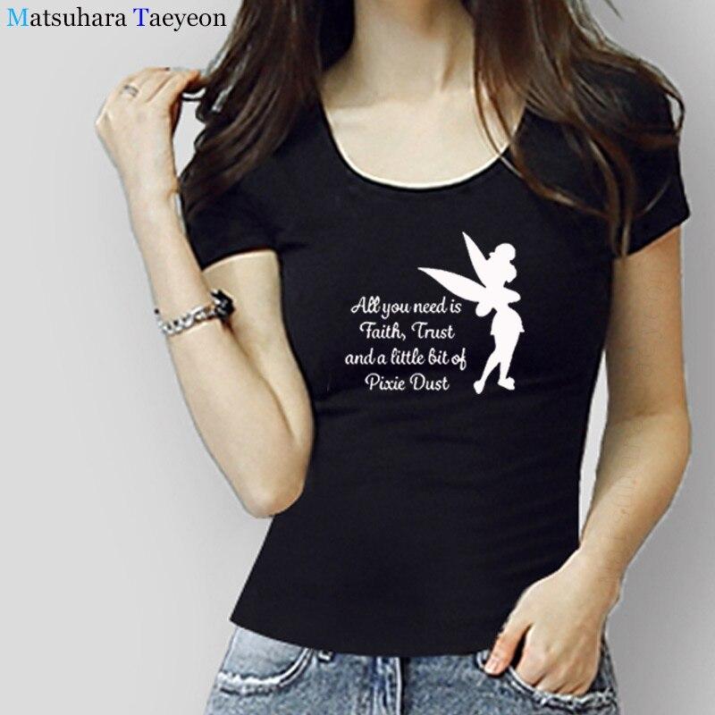 Todo lo que necesita es un poco de fe confianza y polvo mujer Tinkerbell impreso camiseta mujeres Harajuku manga del Batwing