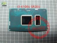 100 New And Original I3 6100U SR2EU I3 6100U BGA With Ball CPU IN STOCK For