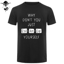 a9d14d9e4e Funny Keyboard Shirts Why Dont You Just Delete Yourself T-shirt Humor  Computer Design Cotton