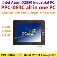 Все В Одном Компьютере 8.4 дюймов Intel atom D2550 промышленного панели пк с сенсорным экраном сопротивления 32 Г SSD 2 Г RAM 2x RJ45 4 usb 4 xCOM