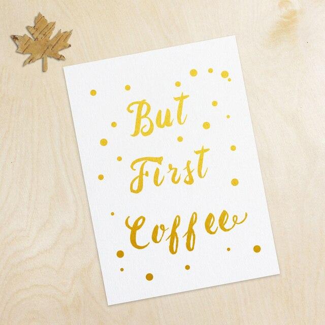 Gold Foil Wall Art aliexpress : buy but first coffee gold foil wall art kitchen