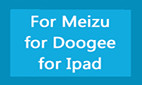 For Meizu & Doogee& Ipad