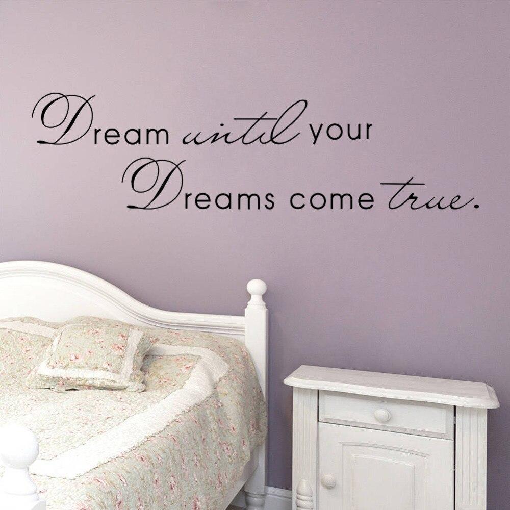 Sueño hasta sus sueños realidad pared Stickers inglés pared Quotes vinilo casero