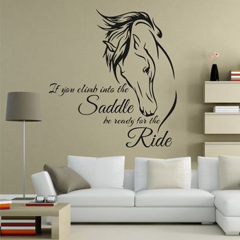 Horse Riding Wall Decal Quote Vinyl Art If You Climb Into the Saddle Be Ready for the Ride Horse Decor Wall Sticker