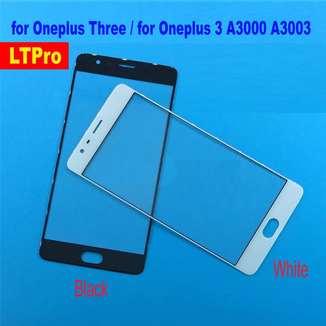 LTPro Top Quality For Oneplus 3 New Glass Front Outer Lens Touch Screen for Oneplus Three A3000 A3003 Phone Panel Replacement