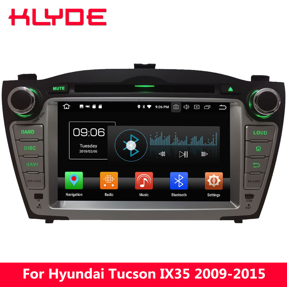 KLYDE 4G Android 8.0 Octa Core 4GB RAM 32GB ROM Car DVD Player Radio For Hyundai Tucson IX35 2009 2010 2011 2012 2013 2014 2015 free shipping leather car floor mat carpet rug for hyundai sonata hyundai i45 sixth generation 2009 2010 2011 2012 2013 2014
