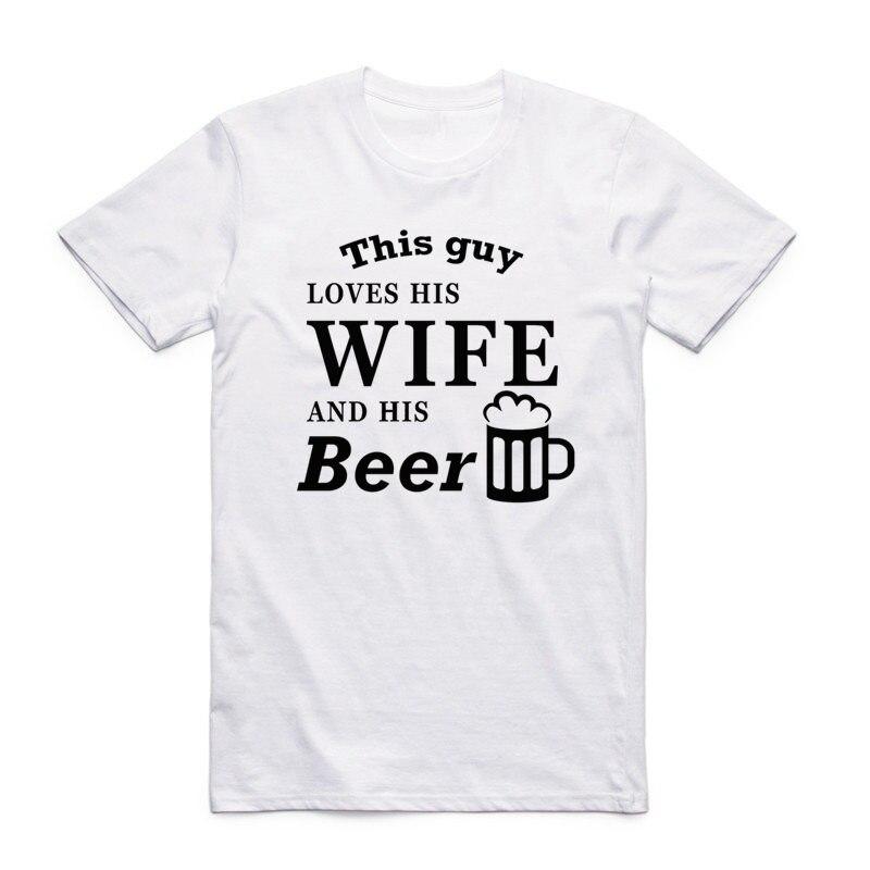 Männer Druck Dieser Kerl Liebt Seine Frau Und Seine Bier T-shirt Oansatz Kurzhülse Sommer Mann Hochzeit Geschenk T-shirt HCP937