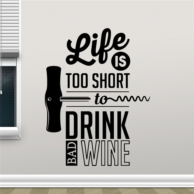 Life Is Too Short To Drink Bad Wine Kitchen Wall Sticker Home Decor Kitchen Living Room Decor Dining Room Wall Art