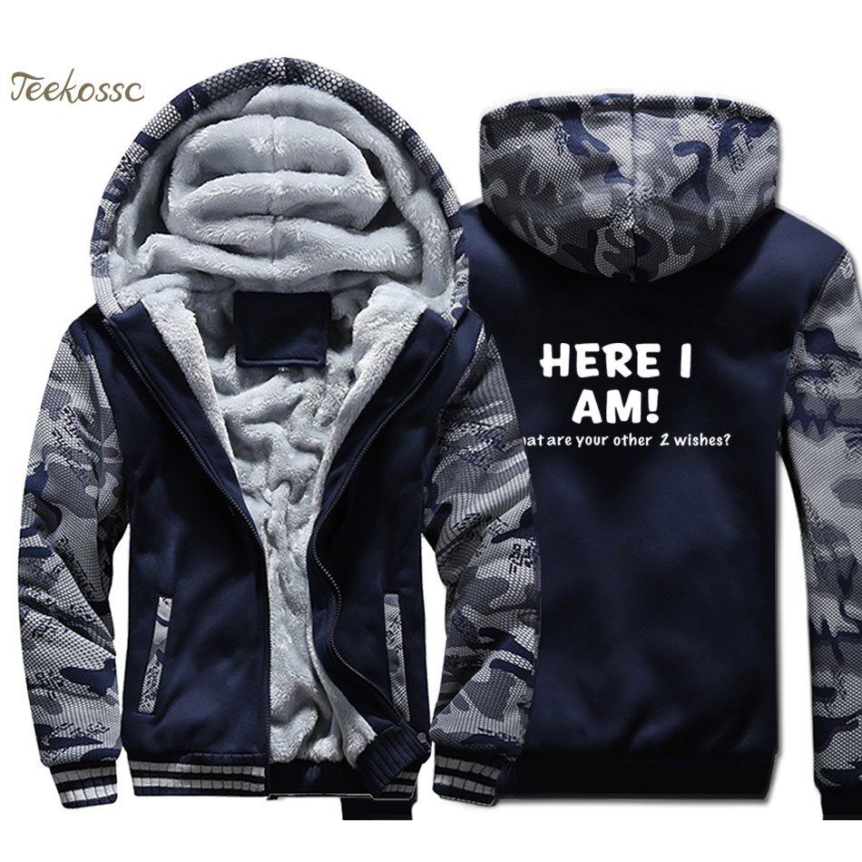 Here I Am What Are Your Other Two Wishes Hoodie Men Funny Sweatshirts Coats Winter Thick Fleece Warm Zipper Print Jackets Men's